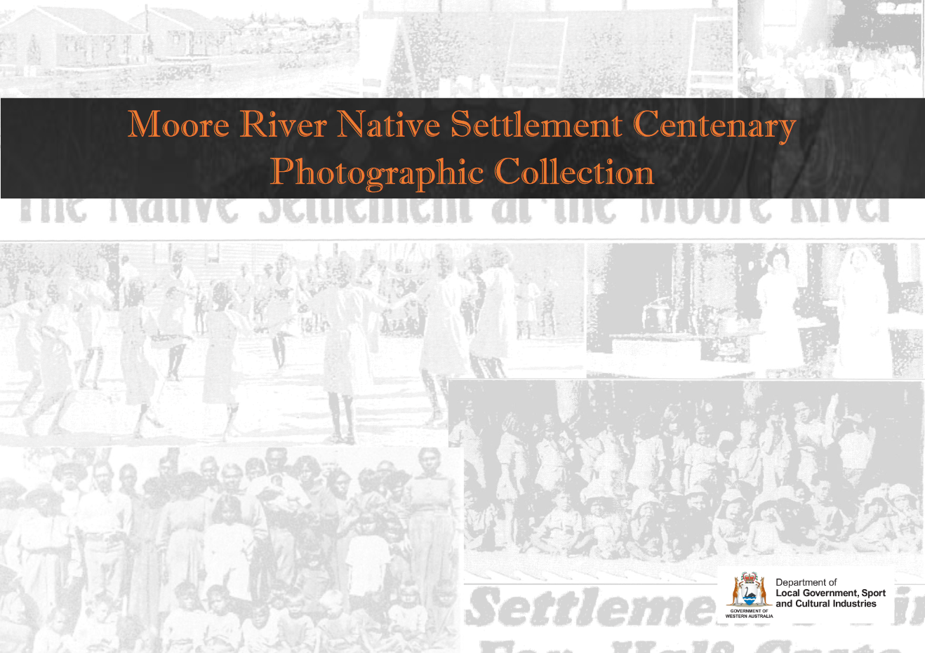 Moore River Native Settlement Centenary Photographic Collection cover